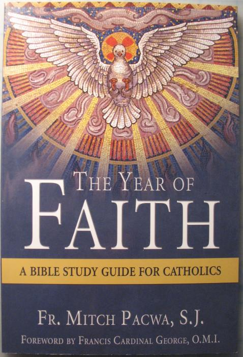 Year of Faith, The - Bible Study Guide for Catholics