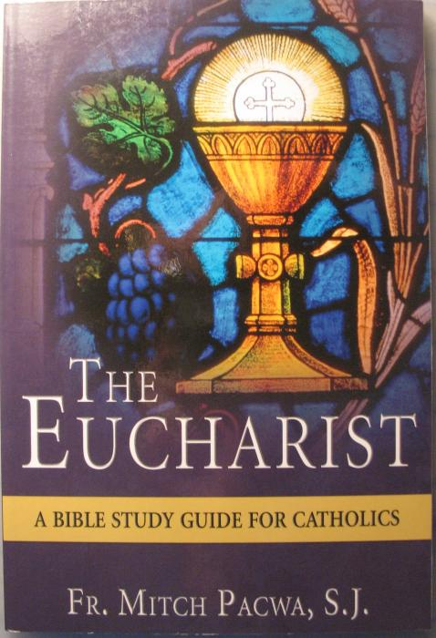 Eucharist, The - Bible Study Guide for Catholics