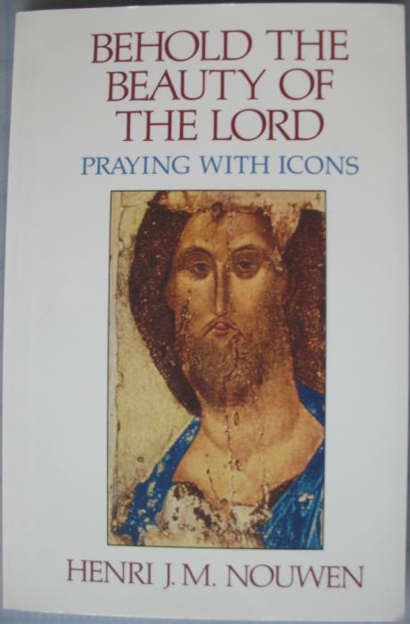 Behold the Beauty of the Lord - Praying with Icons