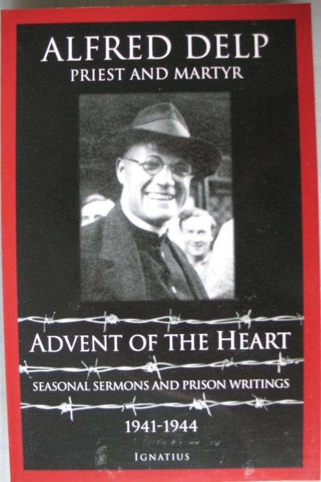 Advent of the Heart Seasonal Sermons and Prison Writings