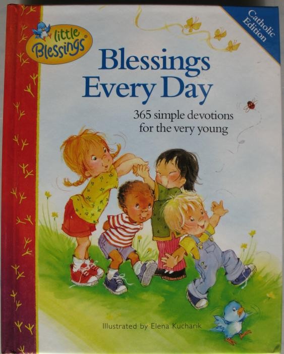 Blessings Every Day 365 Simple Devotions for the Very Young