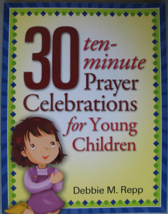 30 Ten-Minute Prayer Celebrations for Young Children