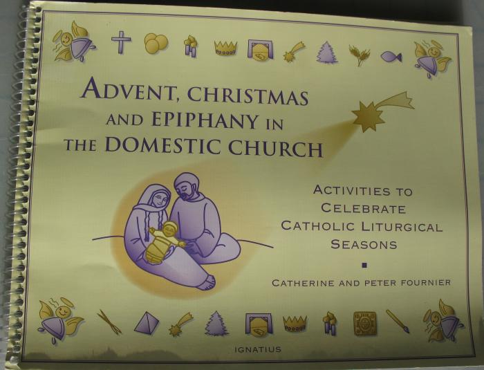 Advent, Christmas and Epiphany in the Domestic Church