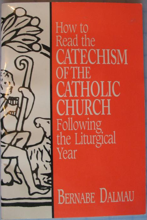 How to Read the Catechism of the Catholic Church Following the Liturgical Year