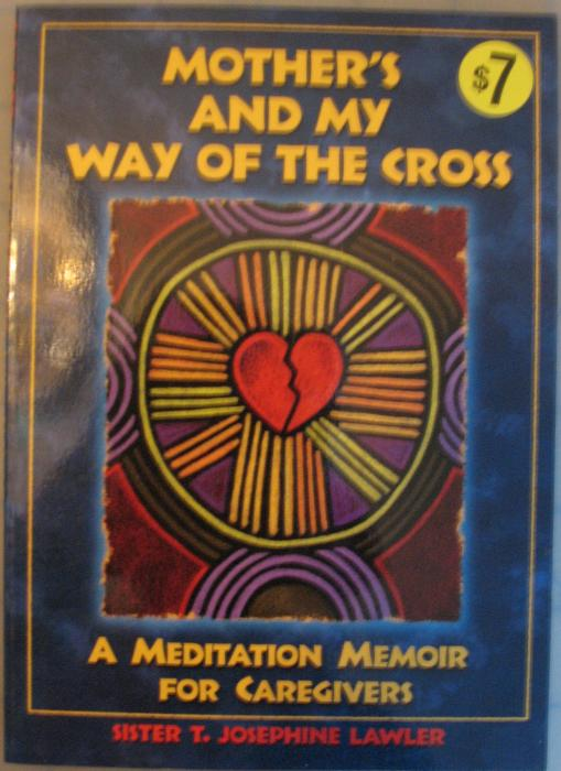 Mother's and My Way of the Cross