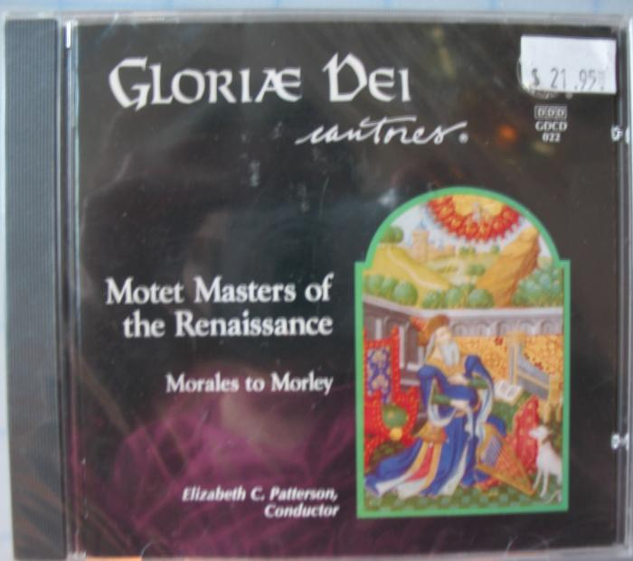 Gloriae Dei Cantores - Motet Masters of the Renaissance