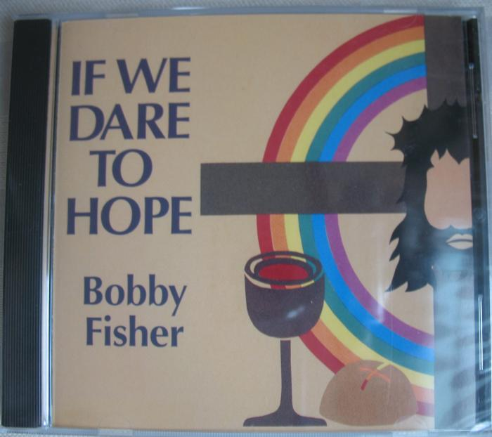 Bobby Fisher - If We Dare To Hope