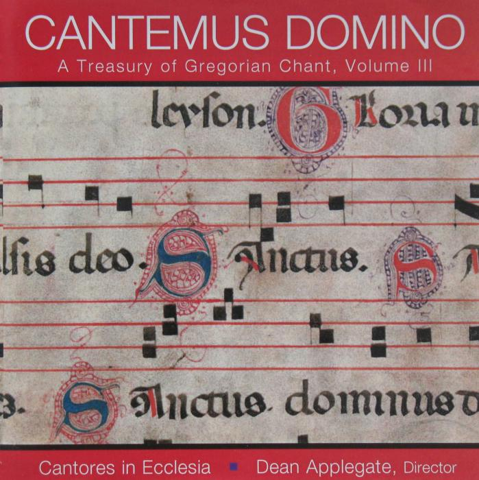 Cantemus Domino - A Treasury of Gregorian Chant Volume III - Previously Enjoyed CD