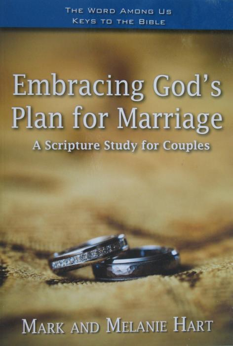 Embracing God's Plan for Marriage A Scripture Study for Couples
