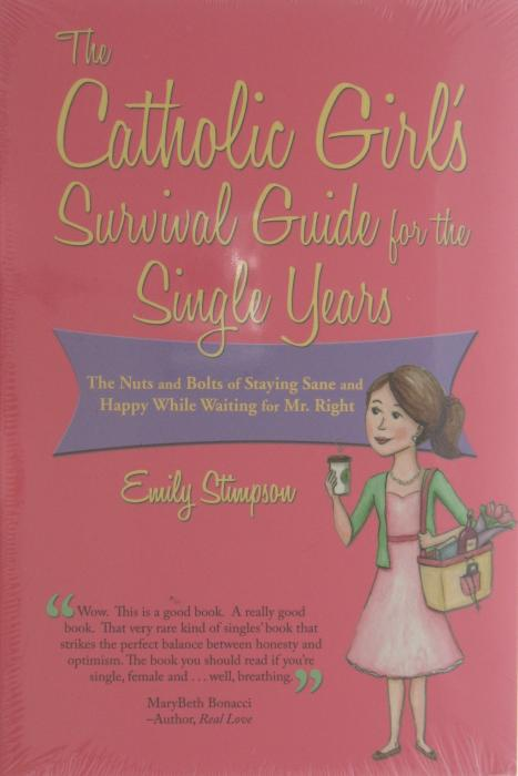 Catholic Girl's Survival Guide for the Single Years