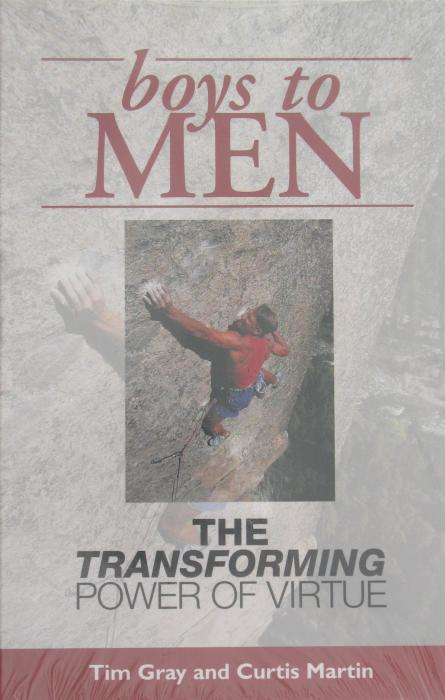 Boys to Men The Transforming Power of Virtue