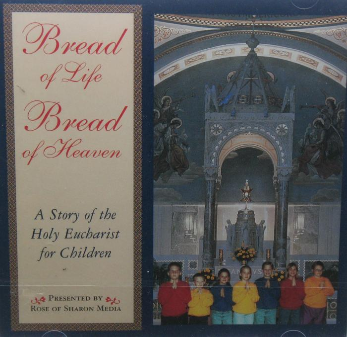 Bread of Life Bread of Heaven : A Story of the Holy Eucharist for Children