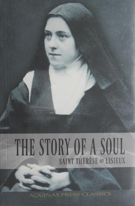 The Story of A Soul : Autobiography of St. Therese of Lisieux