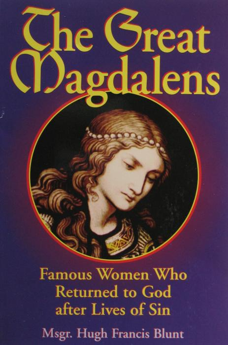 Great Magdalens - Women Who Returned to God
