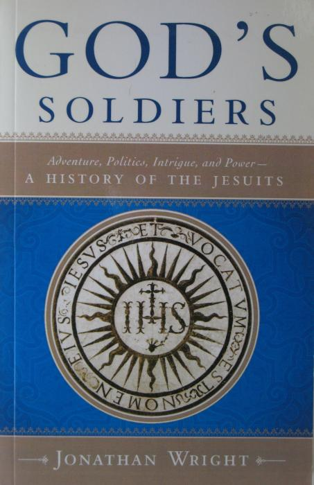 God's Soldiers - A History of the Jesuits