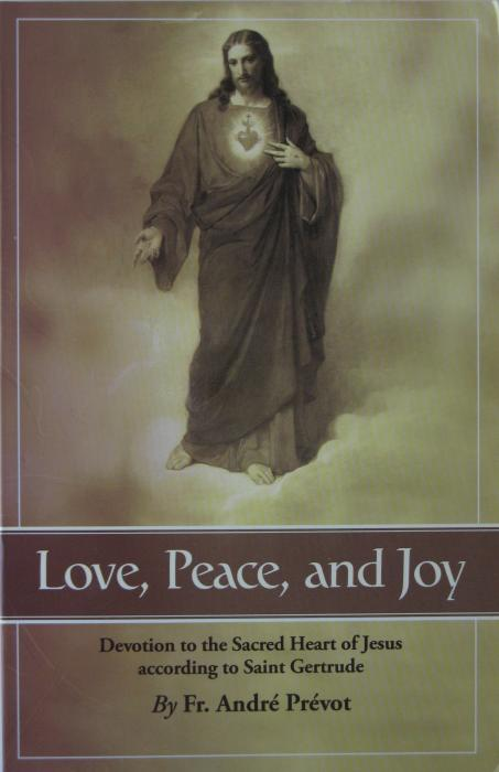 Love, Peace and Joy - Devotion to the Sacred Heart of Jesus According to St Gertrude