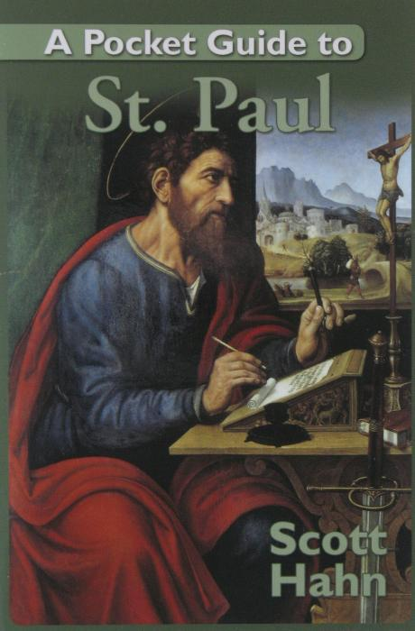 St. Paul : A Pocket Guide to  by Scott Hahn