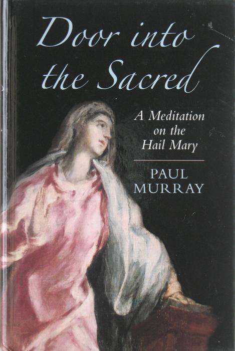Door into the Sacred : A Meditation on the Hail Mary - hardcover