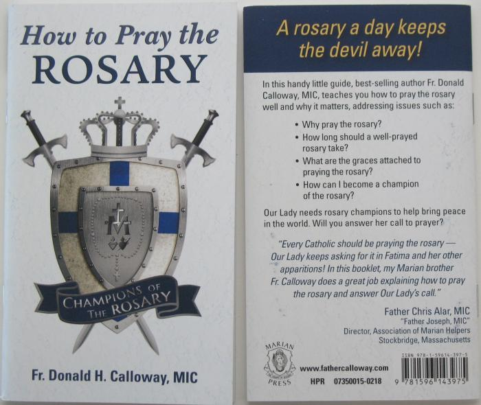 How to Pray the Rosary Booklet by Fr. D. Calloway, MIC