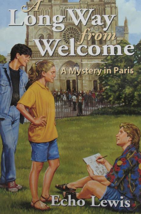 A Long Way From Welcome : A Mystery in Paris by Echo Lewis - ages 12 -up