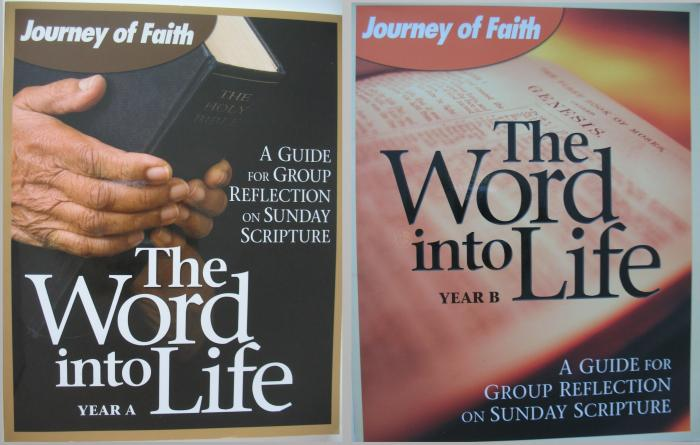 The Word into Life : A Guide for Group Reflection on Sunday Scripture - Journey of Faith