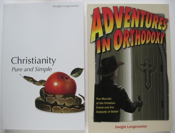 Dwight Longenecker Books:   Adventures in Orthodoxy / Christianity Pure and Simple